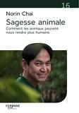 Sagesse animale - Comment les animaux peuvent nous rendre plus humains - Feryane - 01/09/2018