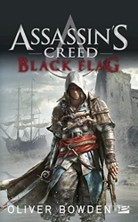 Assassin's Creed, Tome 6 - Assassin's Creed Black Flag d'Oliver Bowden