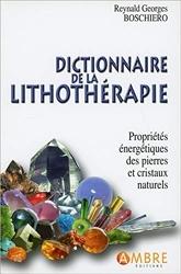 Dictionnaire de la lithothérapie de Reynald Georges Boschiero