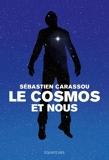 Le cosmos et nous - Grandes réponses aux grandes questions