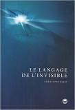Le Langage de l'Invisible