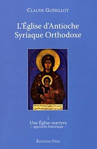 L'Eglise d'Antioche syrienne orthodoxe