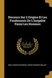 Discours Sur l'Origine Et Les Fondements de l'Inégalité Parmi Les Hommes - Wentworth Press - 25/07/2018