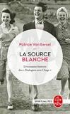 La source blanche - L'étonnante histoire des dialogues avec l'Ange - Le Livre de Poche - 02/12/1998