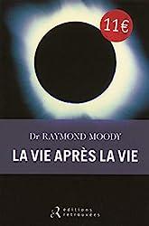 La vie après la vie de Raymond Moody