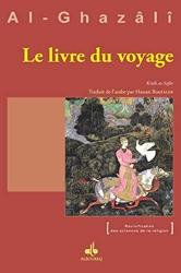 Le livre du voyage - Kitâb as-Safar d'Abû-Hâmid Al-Ghazâlî