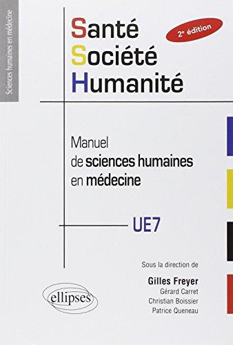 Santé Société Humanité. Manuel de Sciences Humaines en Médecine. PACES UE7