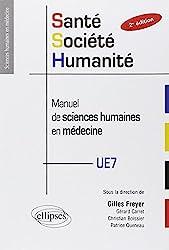 Santé Société Humanité. Manuel de Sciences Humaines en Médecine. PACES UE7 de Gilles Freyer