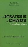 La stratégie du chaos - Impérialisme et islam