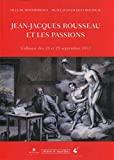 Jean-Jacques Rousseau et les passions - Colloque des 28 et 29 septembre 2012
