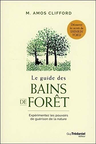 Le guide des bains de forêt