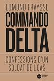 Commando Delta - Confessions d'un soldat de l'OAS