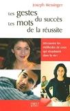 Les gestes du succès, les mots de la réussite - First - 21/04/2004