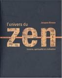 L'Univers du zen - Histoire - Spiritualité - Civilisation de Brosse. Jacques (2003) Relié