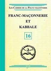 Franc-Maçonnerie et Kabbale - Livret 16 de . Collectif
