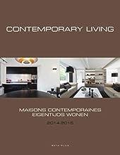 Contemporary living / Maisons contemporaines / Eigentijds wonen, 2014-2015 de Wim Pauwels