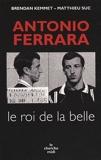 Antonio Ferrara - Le Roi De La Belle - Le Cherche Midi - 01/01/2008