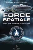 Force spatiale pour une alliance des nations - Programmes spatiaux secrets et alliances extraterrestres Tome 5