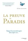 La preuve du paradis - Voyage d'un neurochirurgien dans l'après-vie - Format Kindle - 12,99 €