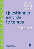 Questionner le monde - Le temps CP-CE1-CE2 (+ téléchargement) - Retz - 17/08/2020