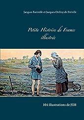 Petite histoire de France illustrée - 104 illustrations de JOB de Jacques Bainville