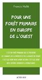 Pour une forêt primaire en Europe de l'ouest - Manifeste