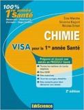 Chimie. Visa pour la 1re année Santé - 2e édition - Préparer et réussir son entrée en 1re année Santé de Elise Marche ,Séverine Bagard ,Nicolas Simon ( 12 mai 2010 ) - Ediscience (12 mai 2010) - 12/05/2010