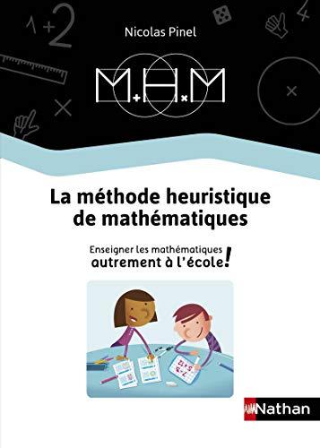 Méthode Heuristique de Maths - Enseigner les mathématiques autrement - Guide de la méthode 2019