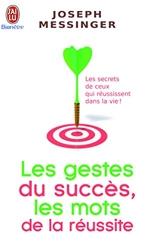 Les gestes du succès, les mots de la réussite de Joseph Messinger