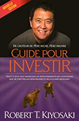 Guide Pour Investir de Robert t Kiyosaki