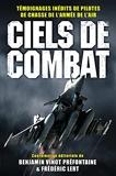 Ciels de combat - Témoignages inédits de pilotes de chasse de l'Armée de l'air
