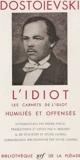 L'idiot - Les carnets de l'idiot - Humiliés et offensés