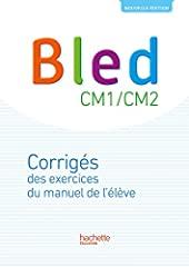 Bled CM1-CM2 - Corrigés - Edition 2017 de Daniel Berlion