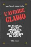 L'Affaire Gladio - Les réseaux secrets américains au coeur du terrorisme en Europe