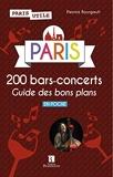 Paris 200 Bars-Concerts - Guide Des Bons Plans