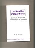 Les remèdes d'Edgar Cayce Comment déclencher votre pouvoir de guérison - Garancière Santé et psychologie