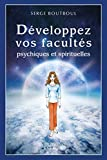 Développez vos facultés psychiques et spirituelles - Format Kindle - 18,99 €