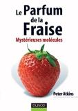 Le parfum de la fraise - Mystérieuses molécules