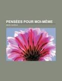Pensees Pour Moi-Meme - Books LLC, Classics Series - 05/08/2011