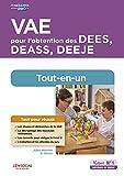 VAE pour l'obtention des DEES, DEASS, DEEJE - Préparation complète pour réussir sa formation - Éducateur spécialisé, Assistant de service social, Éducateur de jeunes enfants (2021)