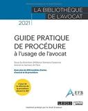Guide pratique de procédure à l'usage de l'avocat - Avec plus de 200 modèles d'actes d'avocat et de procédure (2021)