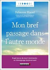 Mon bref passage dans l'autre monde de Fabienne Raoul