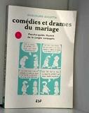Comedies et drames du mariage - Psycho-guide illustre de la jungle conjugale - EME Editions Sociales Françaises (ESF) - 25/01/1995