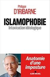 Islamophobie - Intoxication idéologique de Philippe d' Iribarne