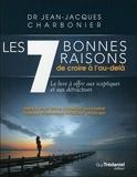 Les 7 bonnes raisons de croire à l'au-delà - Les éditions Trédaniel - 20/01/2012
