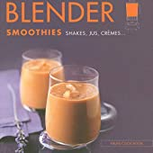 Blender smoothies shakes, jus, crèmes de Catherine Madani