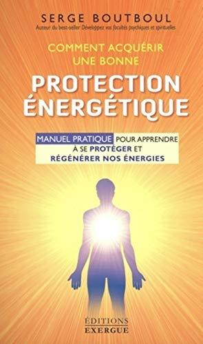 Comment acquérir une bonne protection énergétique