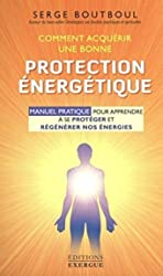 Comment acquérir une bonne protection énergétique de Serge Boutboul
