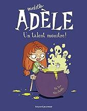 Mortelle Adèle, Tome 06 - Un talent monstre ! de M. TAN