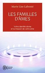 Les familles d'âmes - Selon les enseignements des Anges Xedah et de l'Archange Michaël de Marie-Lise Labonté